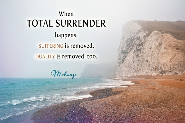 mohanji-quote-when-total-surrender-happens-suffering-is-removed