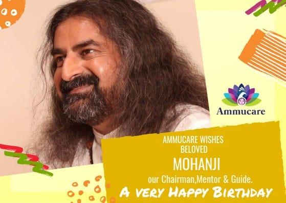 Ammucare - happy birthday Mohanji - founder, mentor