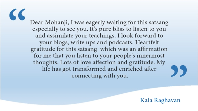 Satsang with Mohanji 16 Aug- practical steps in challenging times-comments (3)
